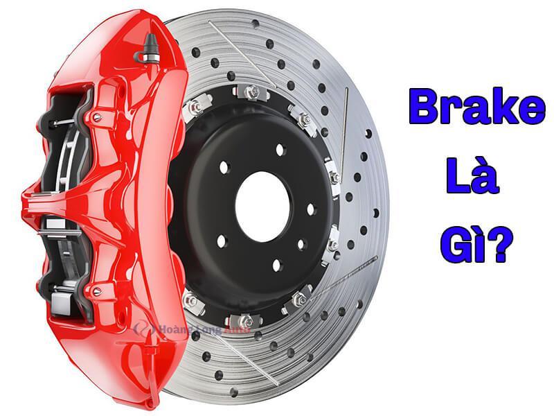 Brake là gì